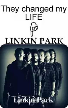 Linkin park was the band that got me started with rock music about a year ago. And now I have a great taste in music and have talked to some amazing people because of them!