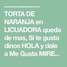TORTA DE NARANJA en LICUADORA queda de mas, Si te gusta dinos HOLA y dale a Me Gusta MIREN … | Receitas Soberanas