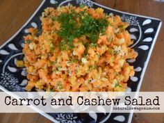 Carrot and Cashew Salad - Natural New Age Mum Raw Food Recipes, Lunch Recipes, Cooking Recipes, Healthy Recipes, Dairy Free, Gluten Free, Clean Eating, Healthy Eating, Dinner Side Dishes