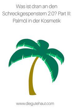 Wie schlimm ist Palmöl in der Kosmetik wirklich? Brain Food, Green Fashion, Cruelty Free, Plant Leaves, Blog, Bugaboo