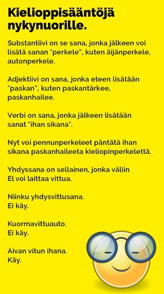 Vitsit: Kielioppisääntöjä nykynuorille - Kohokohta.com Stupid Funny, Hilarious, Funny Memes, Jokes, Mood Quotes, Just For Laughs, Puns, Sarcasm, I Laughed