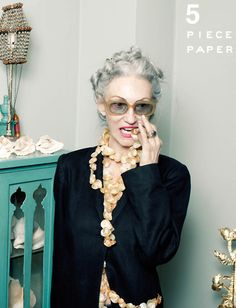 Linda Rodin- a testament that you can age gracefully and beautifully and still retain a sense of fun and funky style.