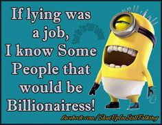 I hate the minion in this Minion Jokes, Minions Quotes, Liars And Cheater Quotes, Haha Funny, Hilarious, Minion Pictures, Funny Quotes, Funny Memes, Lol So True