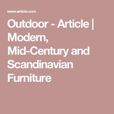 Outdoor - Article | Modern, Mid-Century and Scandinavian Furniture