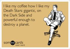Yes! coffee and star wars.