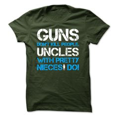 Guns Dont Kill People Uncle With Pretty Nieces Do!
