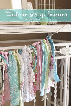 Shabby Chic Fabric scrap DIY banner