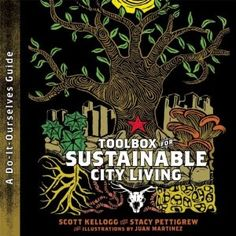 The Toolbox for Sustainable City Living is a DIY guide for creating locally-based, ecologically sustainable communities in today's cities. Its straightforward text, vibrant illustrations and accessible diagrams explain how urbanites can have local access and control over life's essential resources: food production, water security, waste management, autonomous energy, and bioremediation of toxic soils.