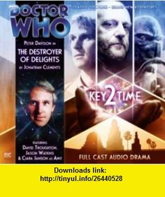 Key 2 Time The Destroyer of Delights (Dr Who Big Finish) (9781844353644) Jonathan Clements , ISBN-10: 1844353648  , ISBN-13: 978-1844353644 ,  , tutorials , pdf , ebook , torrent , downloads , rapidshare , filesonic , hotfile , megaupload , fileserve