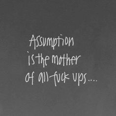 130 Best Assumptions Images Thoughts Inspire Quotes Motivation