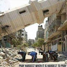 Pray hardest when it is hardest to pray.