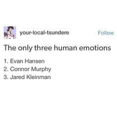 So, Evan=Anxiety, Connor=Depression, Jared=Anxiety and Depression. That's all of human emotion. Theatre Nerds, Musical Theatre, Theater, Dear Evan Hansen Musical, Dear Evan Hansen Funny, Dear Even Hansen, Connor Murphy, Hansen Is, The Rocky Horror Picture Show