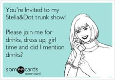 You're Invited to my Stella&Dot trunk show! Please join me for drinks, dress up, girl time and did I mention drinks?