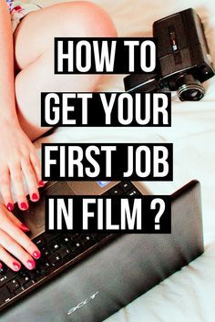 Article how to get your first job in film. 5 top tips on finding your first film job | filmmakers | filmmaking