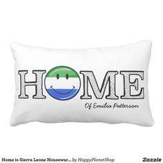 Home is Sierra Leone Housewarming Throw Pillow