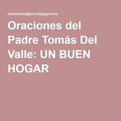 Oraciones del Padre Tomás Del Valle: UN BUEN HOGAR