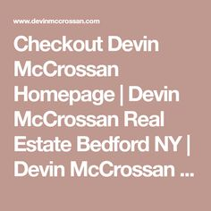 Checkout Devin McCrossan Homepage | Devin McCrossan Real Estate Bedford NY | Devin McCrossan Real Estate Katonah NY