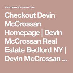 Checkout Devin McCrossan Homepage | Devin McCrossan Real Estate Bedford NY | Devin McCrossan Real Estate Katonah NY