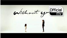 [MV] Lee Michelle(이미쉘) _ Without you(위드아웃 유)   Important message + beautiful music = Good stuff :)
