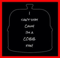 Yes, I'm a fan of good food - my Cobb goes wherever I go! It's my lightweight champion; my friend through thick and thin. Winner of numerous awards. www.cobbgrillamerica.com