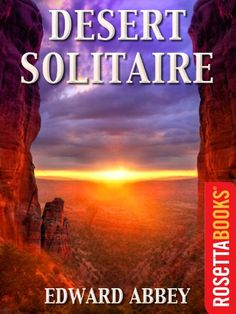Desert Solitaire: A Season in the Wilderness (Edward Abbey Series Book 1) (English Edition) eBook: Edward Abbey: Amazon.fr: Livres
