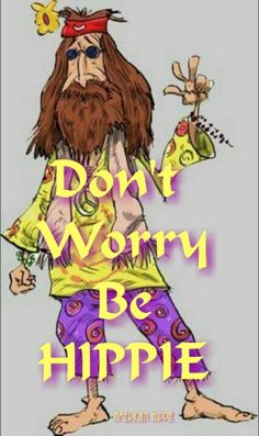 ☮ American Hippie ☮ Don't worry, be hippie!