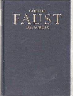 Faust [Hardcover] [Jan 01, 1959] Johann Wolfgang von Goethe and Eugene Delacroix | http://www.amazon.com/gp/product/B007BNT5P0/ref=as_li_ss_tl?ie=UTF8&camp=1789&creative=390957&creativeASIN=B007BNT5P0&linkCode=as2&tag=manipubloffiw-20