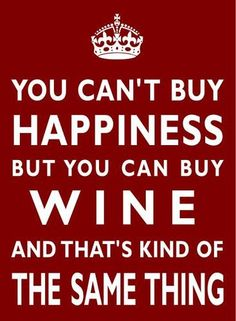 """""""You Can'T Buy Happiness But You Can Buy Wine""""  Love this poster!"""