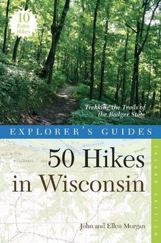 Explorer's Guide 50 Hikes in Wisconsin: Trekking the Trails of the Badger State (Explorer's 50 Hikes) by John Morgan. $9.99. 256 pages. Publisher: Countryman Press; Second Edition edition (July 18, 2012)