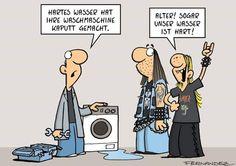 - Hartes Wasser hat ihre Waschmaschine kaputt gemacht.  + Alter! Sogar unser Wasser ist hart!  #karikatur #spruch #sprüche #lustig #cool #witzig