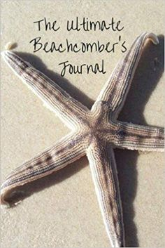 The Ultimate Beachcomber's Journal by Mrs. Eileen P. Letters, Journal, Writing, Coastal, Amazon, Beach, Books, Summer, Inspiration