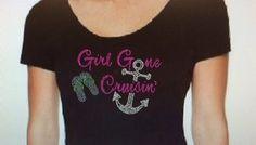 Adult/Child Bling Girl Gone Cruisin' with by FreshBakedApparel Cruise Attire, Cruise Outfits, Cruise Wear, Rhinestone Shirts, Cut Shirts, Anchors, Shirt Ideas, Rhinestones, Fun Stuff