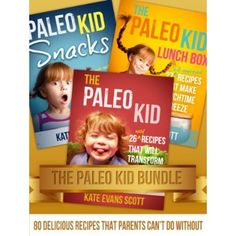 The Paleo Kid Bundle: 80 Delicious Recipes That Parents Can't Do Without (Primal Gluten Free Kids Cookbook)  #Free #Breakfast #Recipes