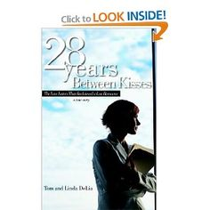 28 Years Between Kisses: The Love Letters That Reclaimed a Lost Romance by Tomas and Linda DeLia