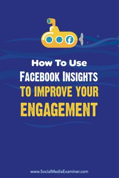 How to Use Insights to Improve Your Engagement Facebook Marketing Strategy, Marketing Articles, Inbound Marketing, Online Marketing, Social Media Marketing, Digital Marketing, Marketing Ideas, Using Facebook For Business, How To Use Facebook