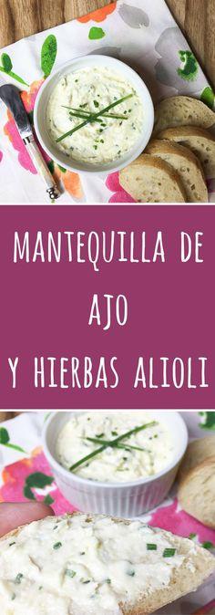 Esta receta de Mantequilla de Ajo y Hierbas Alioli combina mantequilla y mayonesa con ajo y hierbas para ser untada sobre pan. Es deliciosa.