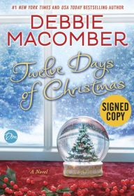 Twelve Days of Christmas (Signed Book) by Debbie Macomber, Hardcover | Barnes & Noble®
