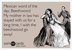 Mexican word of the day: beechwood laugh, funni, mother ecards, thing