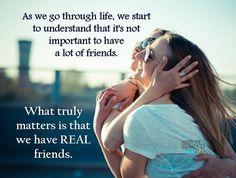 Wenn wir durch das Leben gehen, beginnen wir zu verstehen, dass es nicht wichtig ist, eine Menge Freunde zu haben. Was wirklich zählt, ist, dass wir echte Freunde haben. ---- As we go through life, we start to understand that its not important to have a lot of friends. What truly matters is that we have realfriends.