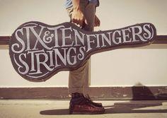 Six Strings. Ten Fingers