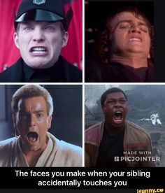 The faces you make when your sibling accidentally touches you #siblings #starwars