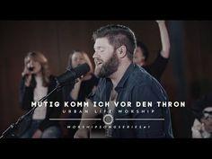 "Mutig komm ich vor den Thron - Cover ""Boldly I Approach"" / Urban Life Worship - YouTube"