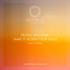 PEOPLE WILL STARE. MAKE IT WORTH THEIR WHILE - Harry Winston Connect on +91 9820530692 / 9820530664 or mail on sonal@kritikauniverse.com ‪#‎kritikasuniverse‬ ‪#‎quote‬
