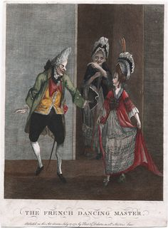 'The French dancing master', hand-coloured etching, published by Picot & Delatre. Historical Costume, Historical Clothing, 18th Century Wigs, 19th Century, Satirical Cartoons, Caricatures, Time Pictures, Georgian Era, 18th Century Fashion