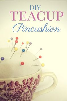 Teacup Pincushion Tutorial - a cute vintage inspired craft you can do in less than 30 minutes! Makes a great gift too :)