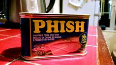 Just bought a tin of #Phish, it's nicer than #Spam..