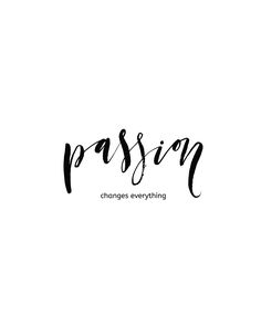 Do it with passion. #ThursdayThoughts