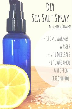 Sommerhaare das ganze Jahr............Alle Zutaten mischen. Das fertige Salzwasser in eine Sprühflasche füllen und nach dem haarewascehn in die feuchten Haare sprühen. Am besten Luft-trocknen lassen.