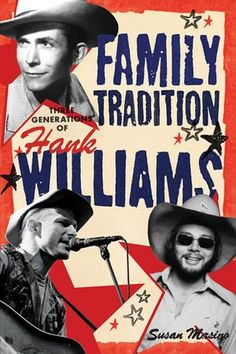 Family Tradition: Three Generations of Hank Williams, by Susan Masino