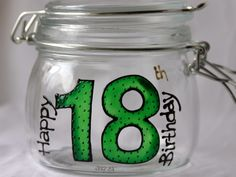 Brilliant for birthday bonbons! 18th Birthday - Glass Jar  www.smashingglassdesigns.co.uk